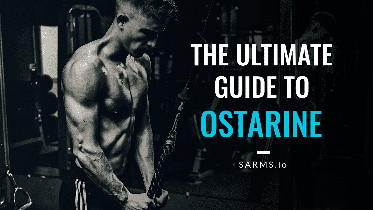 Ostarine (MK 2866) Exposed: The Must Read Guide (2019 Update)