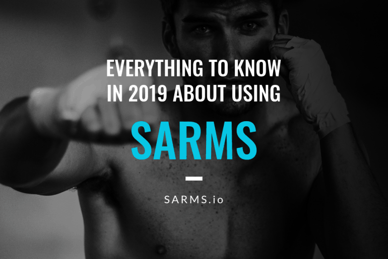 SARMs Exposed: The Complete Guide For Athletes (2019 Edition)
