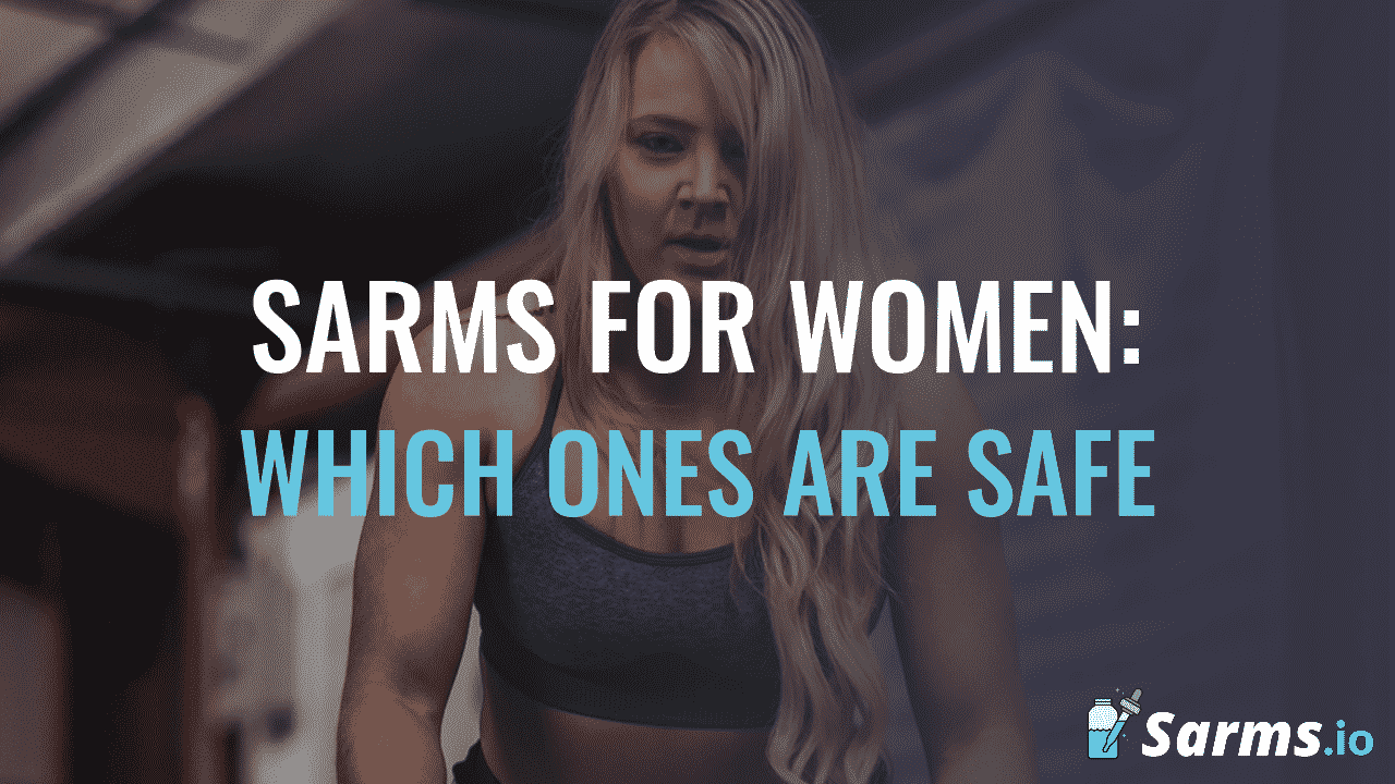SARMS for women: which ones are safe?